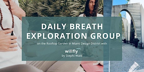 Daily breathing practices group session - Rooftop Garden/Design District tickets