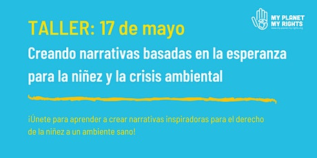 Narrativas basadas en la esperanza para la niñez y la crisis ambiental ingressos