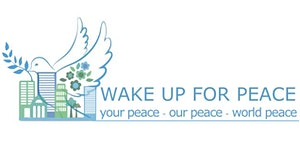 Wake Up for Peace - your peace, our peace, world peace