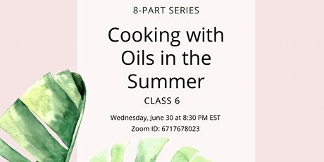 Summer Cooking with Oils   Online Oils Class tickets