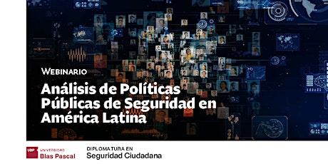 Webinario> Análisis de Políticas Públicas de Seguridad en América Latina entradas