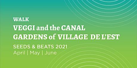 VEGGI and the Canal Gardens of Village de l'Est tickets