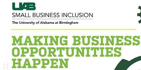 UAB Small Business Inclusion: Virtual Making Business Opportunities tickets
