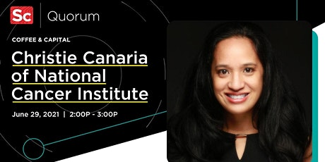 Coffee and Capital: Christie Canaria Ph.D. of the National Cancer Institute tickets