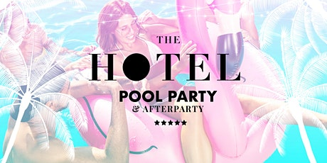 The HOTEL 2021 - Pool Party & After Party tickets