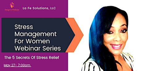 Stress Management For Women Live Webinar- The 5 Secrets to Stress Relief tickets