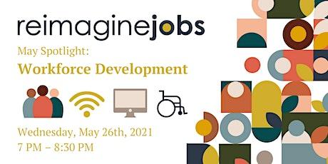 ReImagine Jobs Spotlight: Workforce Develoment tickets