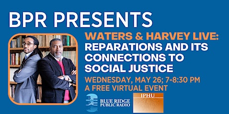Waters & Harvey Live: Reparations and Its Connection to Racial Justice tickets