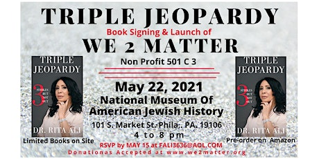 Triple Jeopardy Book Signing & We 2 Matter Non Profit 501 C 3 Launch tickets