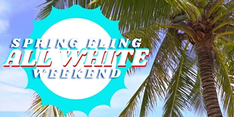 SPRING FLING ALL WHITE WEEKEND tickets