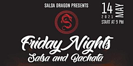 Salsa Dragon Presents ~ SALSA Y BACHATA FRIDAYS at tickets