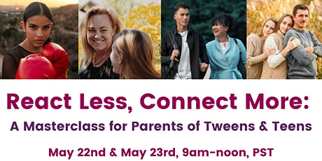 React Less, Connect More: A Masterclass for Parents of Tweens & Teens tickets
