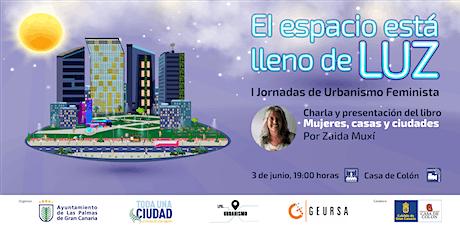 """""""Mujeres, casas y ciudades"""", por Zaida Muxí tickets"""