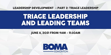 Part 2: Triage Leadership - Session 2: Triage Leadership and Leading Teams tickets