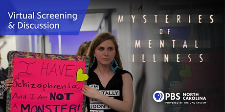 PBS NC Preview Screening-Mysteries of Mental Illness and Virtual Discussion tickets