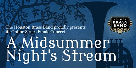 Houston Brass Band Presents 'A Midsummer Night's Stream' tickets