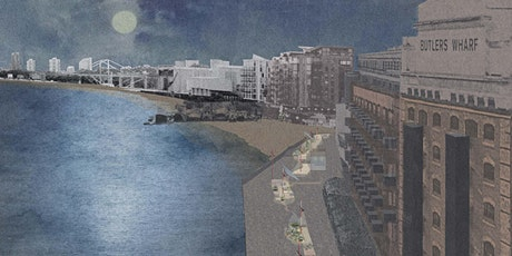 Reimagining Butlers Wharf: The Tide Line tickets