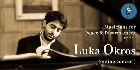 MPD Online Concert for Peace: Luka Okros (piano) tickets