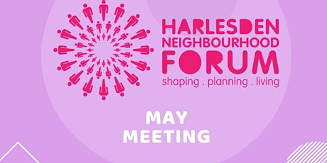 Harlesden Neighbourhood Forum -  May Meeting tickets