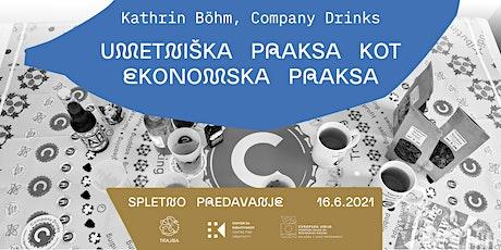 Company Drinks: Umetniška praksa kot ekonomska praksa tickets