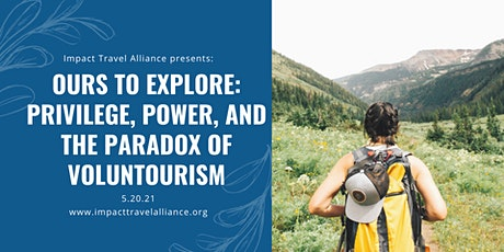 Ours to Explore: Privilege, Power, and the Paradox of Voluntourism tickets