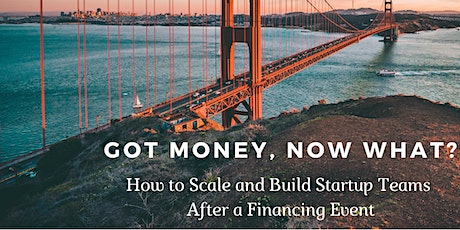 How to Scale and Build Out Startup Teams After a Financing Event tickets