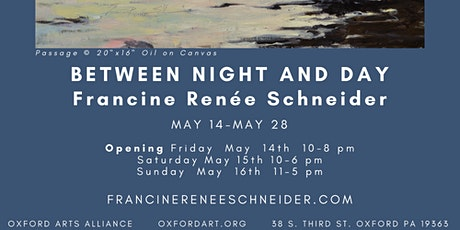 "Francine Renée Schneider Solo Exhibition Opening: ""Between Night and Day"" tickets"