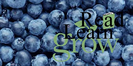 Read, Learn Grow - Blueberries tickets