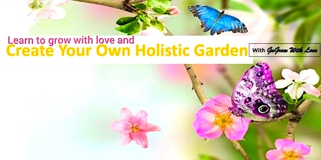 Create Your Own Holistic Garden tickets