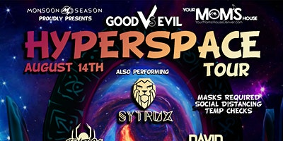 Good Vs Evil: Hyperspace Tour Presented by Monsoon Season (Early Show)