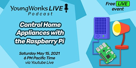 YoungWonks Live Podcast: Control Home Appliances with a Raspberry Pi bilhetes
