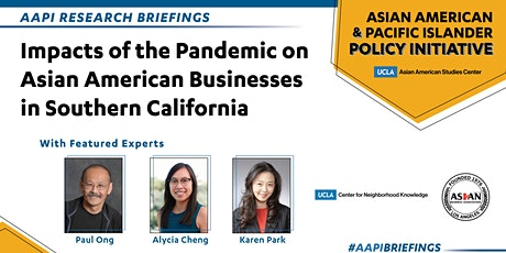 Impacts of the Pandemic on Asian American businesses in Southern California tickets