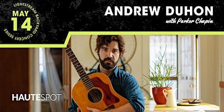 Andrew Duhon w/ Parker Chapin - Lightstream Backyard Concert Series tickets