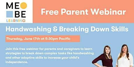MeBe Learning Parent Webinar: Handwashing & Breaking Down Bigger Skills billets