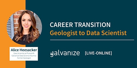 CAREER TRANSITION: Geologist to Data Scientist [LIVE-ONLINE] tickets