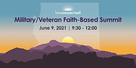 Military/Veteran Faith-Based Summit tickets