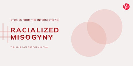 Stories from the Intersections: Racialized Misogyny tickets
