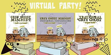 Grey Ghost Mischief  VIRTUAL BOOK LAUNCH PARTY! / Fiesta Virtual entradas