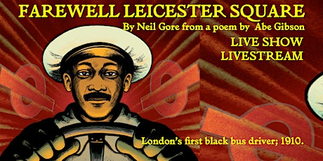 Farewell Leicester Square (attend in person to live show) tickets
