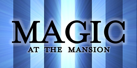 MAGIC at the Mansion tickets