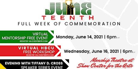Juneteenth - Virtual Mentorship Panel & HBCU Workshop tickets