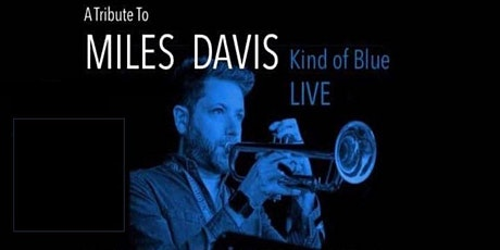 SUJC Live at the Electric - KIND OF BLUE - A Tribute to Miles Davis tickets