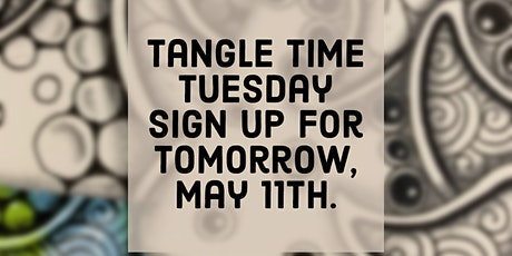 Tangle Time Tuesday May 11th tickets