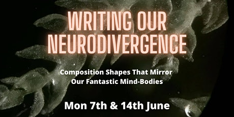Writing our Neurodivergence: Composition Shapes That Mirror Our Mind-Bodies tickets