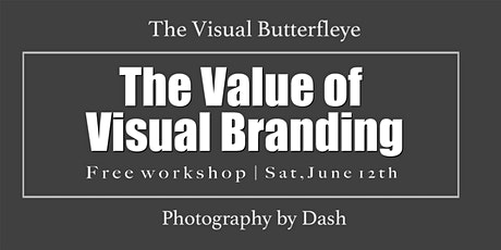 The Value of Visual Branding. tickets