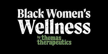 Black Women's Wellness Panel, Q2 2021 tickets