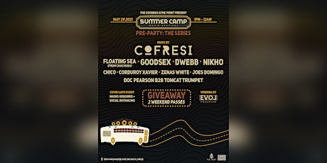 Official Summer Camp Pre Party: Cofresi, GoodSex + more tickets