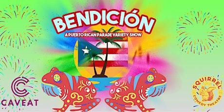 Bendición: A Puerto Rican Parade Variety Show tickets