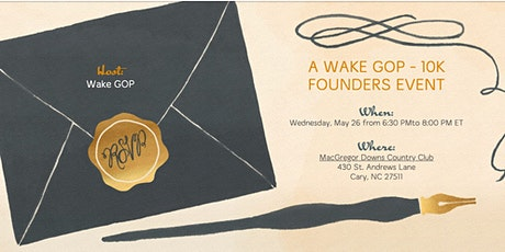 A WAKE GOP - WAKE STRONG - 10K FOUNDERS EVENT tickets