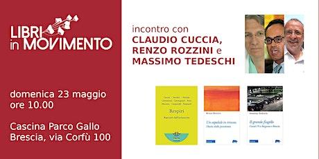 Incontro con Claudio Cuccia, Renzo Rozzini e Massimo Tedeschi biglietti